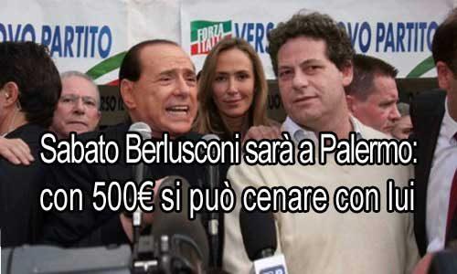 Berlusconi in Sicilia: 500euro per cenare con lui
