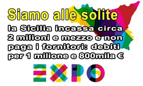 Sicilia. EXPO 2016: scomparsi gli incassi, i fornitori attendono il pagamento