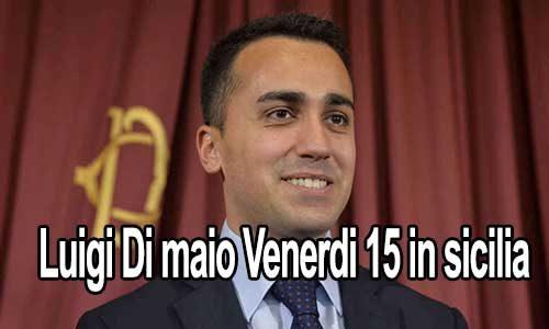 Luigi Di Maio Venerdì 15 in Sicilia per referendum ed amministrative