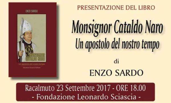"""Racalmuto. Sabato 23 presentazione del libro di Enzo Sardo """"Monsignor Cataldo Naro, un apostolo del nostro tempo"""""""