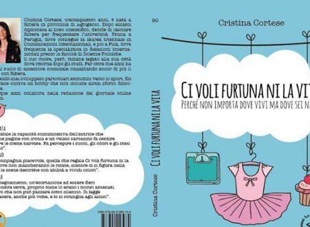 """Arriva il libro autobiografico della riberese Cristina Cortese """"Ci voli furtuna ni la vita"""""""