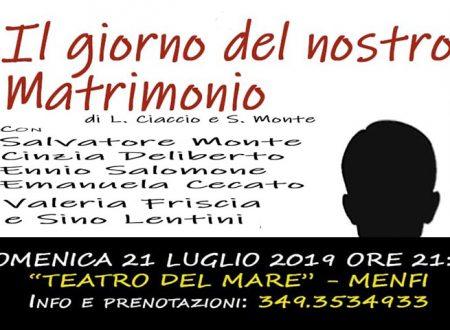 """Menfi. Salvatore Monte ed il Gruppo Teatro 13 in scena con: """"Il giorno del Nostro matrimonio"""""""