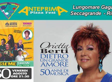 """Seccagrande. Anteprima """"Pizza Fest"""", venerdì 30 ORIETTA BERTI e il gruppo di """"Insieme Show"""": musica e cabaret"""