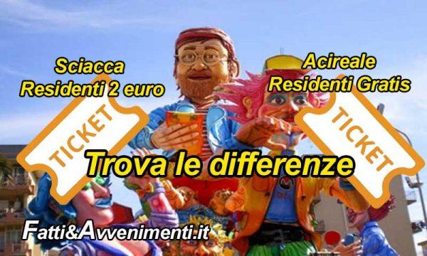 Carnevali di  Sciacca e Acireale ecco i regolamenti per il ticket: trova le differenze… c'è chi paga e chi no!