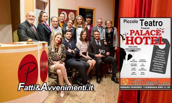 """Ribera. Venerdì 7 febbraio al Cine Teatro Lupo, in scena """"Palace Hotel"""" della Coop. Artistica del Piccolo Teatro"""