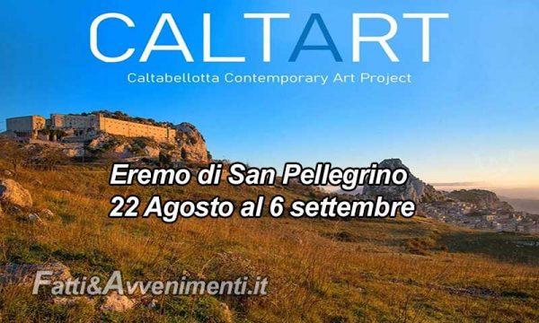 """Caltabellotta. """"CaltArt contemporary Art Project""""  all'Eremo di San Pellegrino dal 22 Agosto al 6 settembre"""